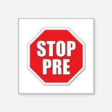 "Stop Pre Prefontaine Square Sticker 3"" x 3"""