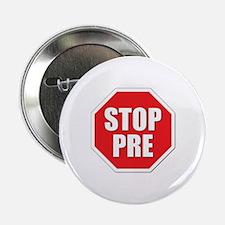 """Stop Pre Prefontaine 2.25"""" Button"""