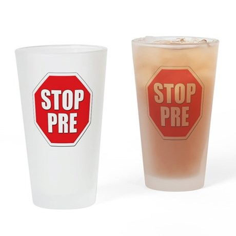Stop Pre Prefontaine Drinking Glass