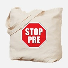 Stop Pre Prefontaine Tote Bag