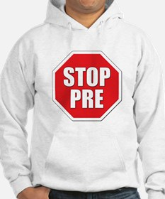 Stop Pre Prefontaine Hoodie