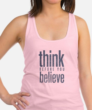 Think Before You Believe Racerback Tank Top