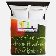 Funny Serious Coffee Quote Queen Duvet