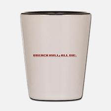 Breach Hull; All Die Shot Glass