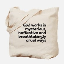 God Works In Mysterious Ways Tote Bag