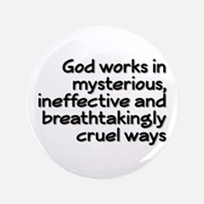 """God Works In Mysterious Ways 3.5"""" Button"""
