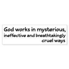 God Works In Mysterious Ways Bumper Bumper Sticker