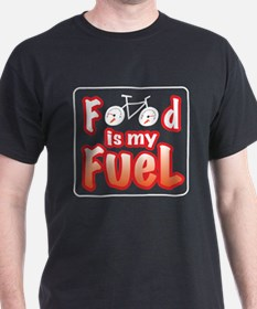 Food is my Fuel T-Shirt