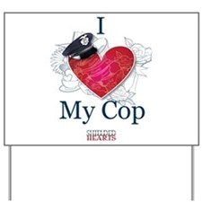 I Love My Cop Yard Sign
