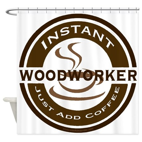 Instant Woodworker Coffee Shower Curtain