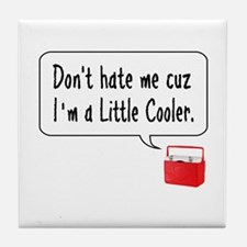 A Little Cooler Tile Coaster
