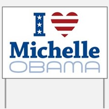 I love Michelle Obama Yard Sign