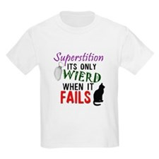 When Superstition Fails T-Shirt
