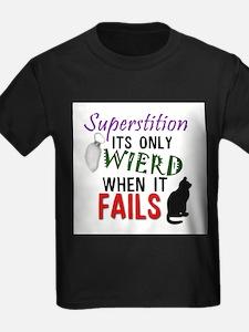 When Superstition Fails T