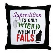 When Superstition Fails Throw Pillow