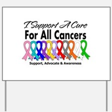 I Support A Cure For All Cancers Yard Sign