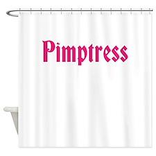 Pimptress (Pink Font) Shower Curtain