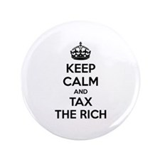 """Keep calm and tax the rich 3.5"""" Button"""