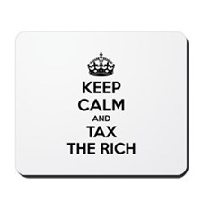 Keep calm and tax the rich Mousepad