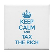 Keep calm and tax the rich Tile Coaster