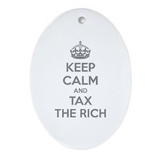 Keep calm and tax the rich Ornament (Oval)