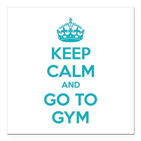 """Keep calm and tax go to gym Square Car Magnet 3"""" x"""