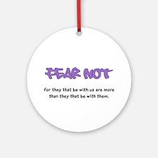 Fear Not - purple Ornament (Round)