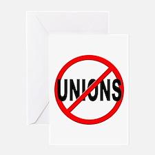 Anti / No Unions Greeting Card