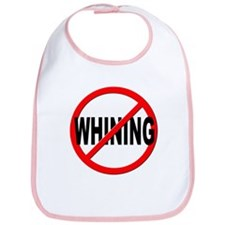 Anti / No Whining Bib