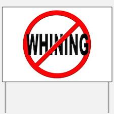 Anti / No Whining Yard Sign