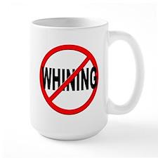 Anti / No Whining Mug