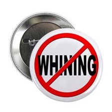 "Anti / No Whining 2.25"" Button"
