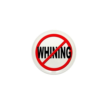 Anti / No Whining Mini Button (10 pack)