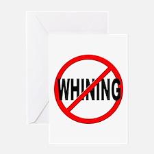 Anti / No Whining Greeting Card