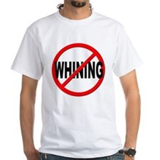 Anti / No Whining Shirt