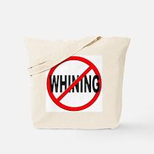Anti / No Whining Tote Bag
