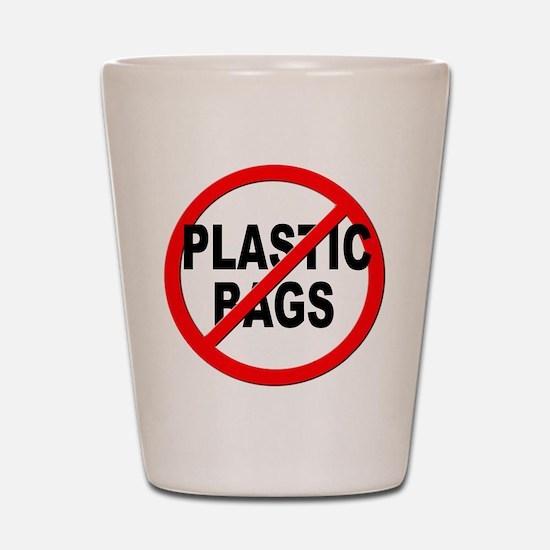 Anti / No Plastic Bags Shot Glass