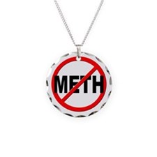 Anti / No Meth Necklace