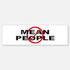 Anti / No Mean People Bumper Bumper Sticker