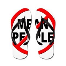 Anti / No Mean People Flip Flops
