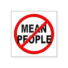 """Anti / No Mean People Square Sticker 3"""" x 3"""""""