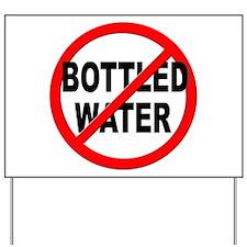 Anti / No Bottled Water Yard Sign
