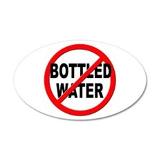 Anti / No Bottled Water 20x12 Oval Wall Decal