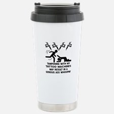 Tampering With My Tattoo Travel Mug