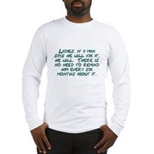 Ladies if a man says he will fix it Long Sleeve T-