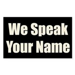 We Speak Your Name Bold Rectangle Sticker