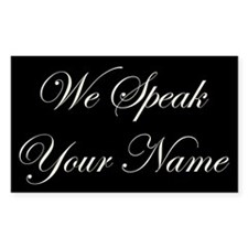 We Speak Your Name Rectangle Decal