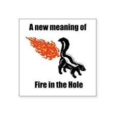 """Fire in the Hole Square Sticker 3"""" x 3"""""""