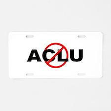 Anti / No ACLU Aluminum License Plate