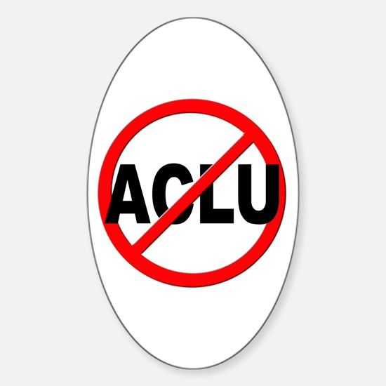 Anti / No ACLU Sticker (Oval)